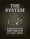 The System: Marching Band Methods - 2011 Spiral Bound Edition